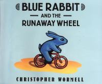 Illustrated Rabbit on a bicycle. Text reads Blue Rabbit and the Runaway Wheel