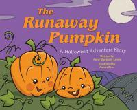 The runaway pumpkin : a Halloween adventure story