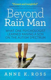 Beyond Rain Man book by Anne E. Ross