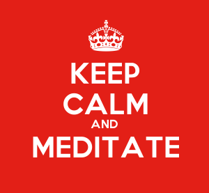 Keep Calm and Meditate