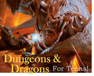 Dungeons & Dragons for Teens!
