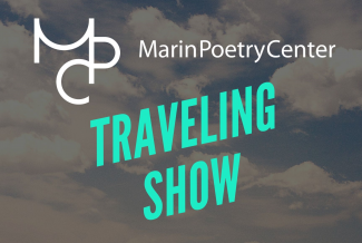 Marin Poetry Center Traveling Show