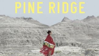 Pine Ridge: The Lives and Dreams of Today's Native American Youth poster featuring the title of the film and a female figure
