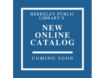 Berkeley Public Library's New Online Catalog Coming Soon